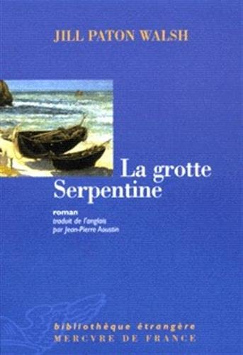 La grotte serpentine (French Edition): Jill Paton-Walsh