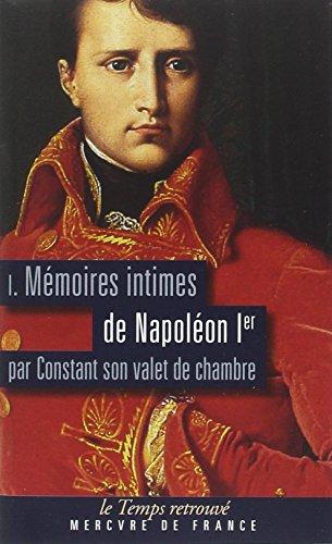 Mémoires intimes de Napoléon 1er par Constant,: Napoléon Ier
