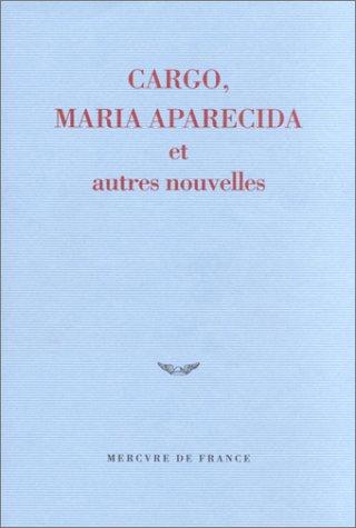 CARGO MARIA APARECIDA ET AUTRES NOUVELLES: COLLECTIF