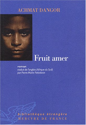 Fruit amer (French Edition): Achmat Dangor