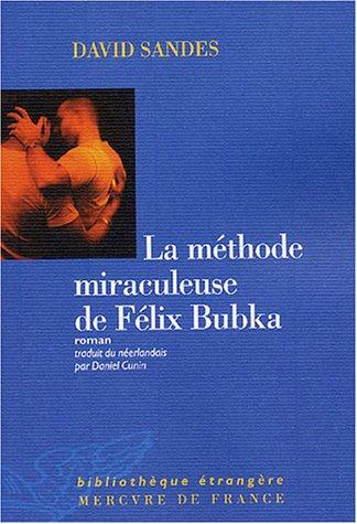 la methode miraculeuse de felix bubka: David Sandes