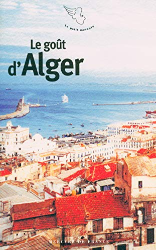 9782715225909: Le goût d'Alger