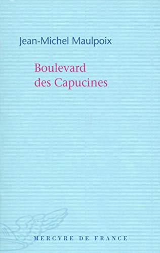 BOULEVARD DES CAPUCINES: MAULPOIX JEAN-MICHEL