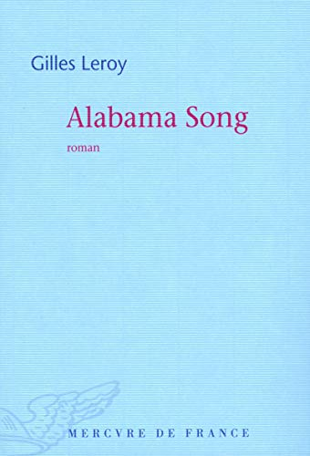 9782715226456: Alabama Song - Prix Goncourt 2007