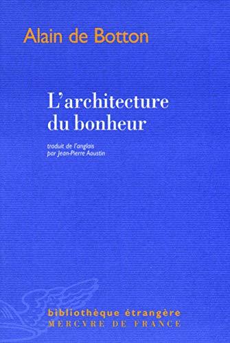 9782715226630: L'architecture du bonheur (Bibliothèque étrangère)
