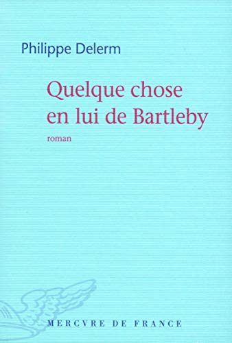 9782715228245: Quelque Chose En Lui De Bartleby (French Edition)