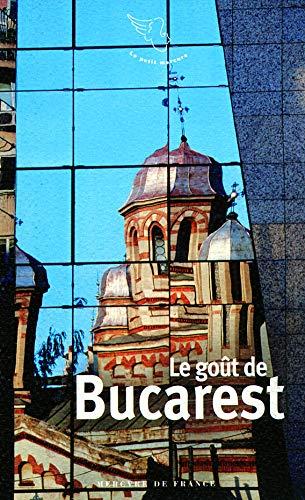 GOÛT DE BUCAREST (LE): COLLECTIF