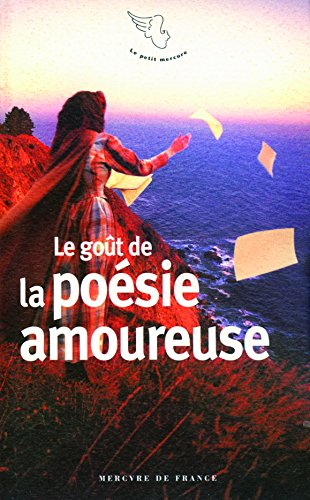 9782715230613: Le goût de la poésie amoureuse