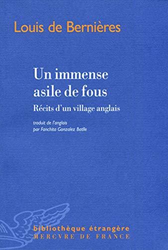 Un immense asile de fous (French Edition): Louis De Bernières