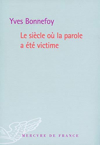 9782715231535: Le siecle ou la parole a ete victime (French Edition)