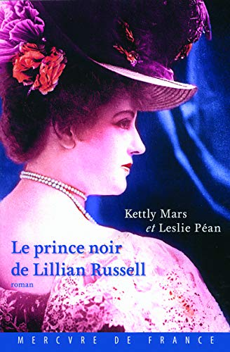 Le prince noir de Lillian Russell: Péan,Leslie; Mars,Kettly