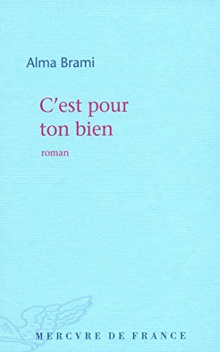 9782715232457: C'est pour ton bien (French Edition)
