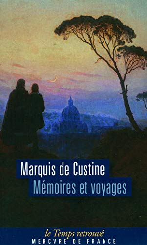 Mémoires et voyages ou Lettres à diverses: Custine,Astolphe de