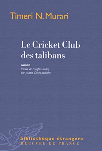 Le Cricket Club des talibans: Timeri N.Murari