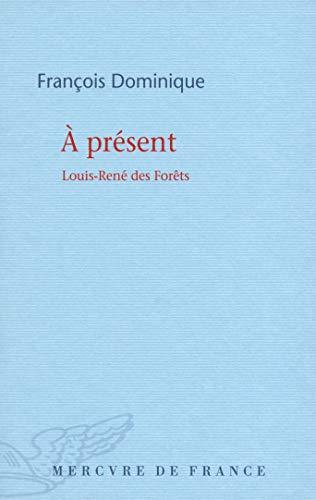 9782715234086: � pr�sent: Louis-Ren� des For�ts