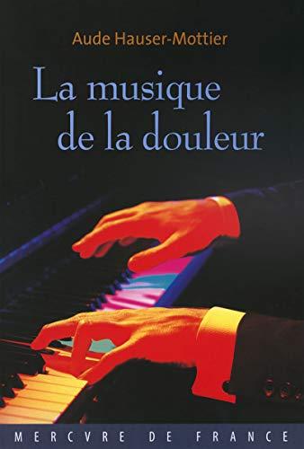 MUSIQUE DE LA DOULEUR (LA): HAUSER-MOTTIER AUDE