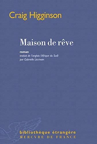 MAISON DE RÊVE: HIGGINSON CRAIG