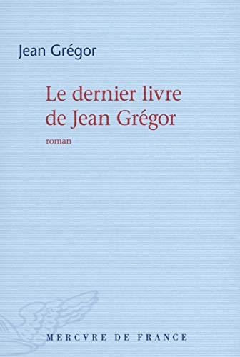 DERNIER LIVRE DE JEAN GRÉGOR (LE): GR�GOR JEAN