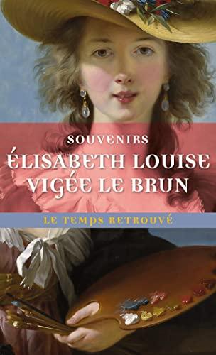 Souvenirs (Le Temps retrouvé, format poche) (French: Vigée Le Brun,