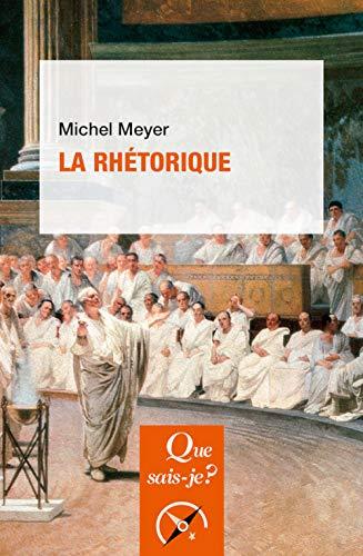 La rhétorique (Que sais-je?) (French Edition): Meyer, Michel