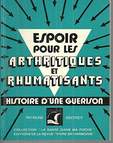 Espoir pour les arthritiques et rhumatisants: Histoire: Raymond Dextreit