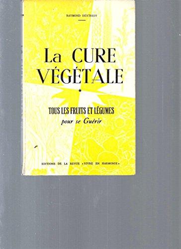 La cure v?g?tale - Tous les fruits: Raymond Dextreit