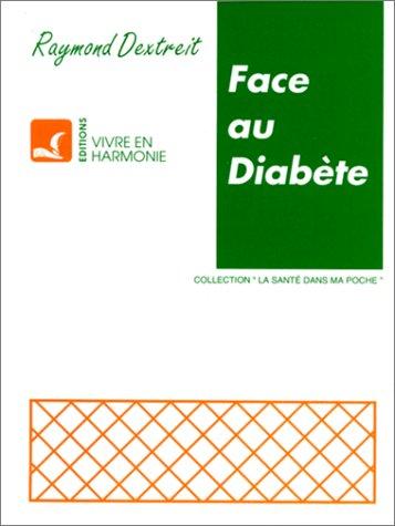 Face au diabète (La sante dans ma: Raymond Dextreit
