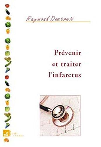 Prevenir et traiter l'infarctus: Raymond Dextreit