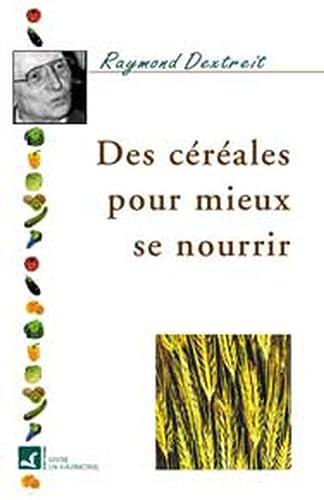 Céréales pour mieux se nourrir (La voie: Raymond Dextreit