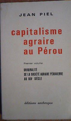9782715702806: Capitalisme agraire au Pérou volume I Originalité de la société agraire péruvienne au XIXe siècle