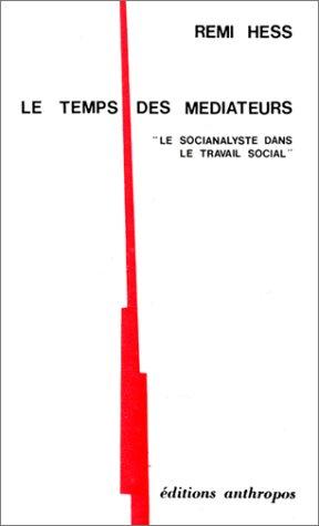 """Le Temps des médiateurs : """"Le Socianalyste dans le travail social"""" [Jan 01, 1981] ..."""