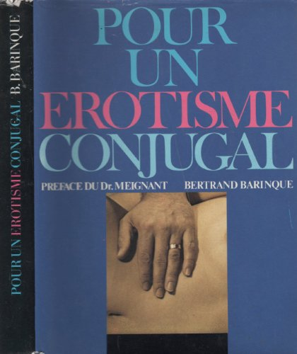 pour un erotisme conjugal: Barinque Bertrand