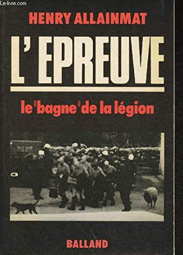 9782715800892: L'épreuve: Le bagne de la légion (French Edition)