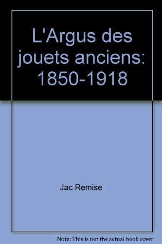 9782715801523: l' Argus Des Jouets Anciens 1850-1918