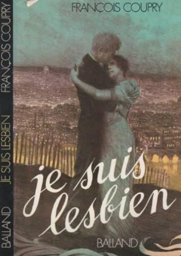 Je suis lesbien (French Edition): Coupry, Francois