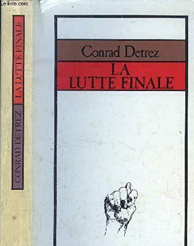 9782715802292: La Lutte finale (Le Grand livre du mois) [Relié] by Detrez, Conrad