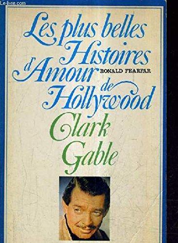 LES PLUS BELLES HISTOIRES D'AMOUR DE HOLLYWOOD : CLARK GABLE: FEARFAR, RONALD