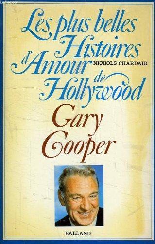 Les plus belles histoires d'amour de Hollywood. Gary Cooper: Nichols Chardair