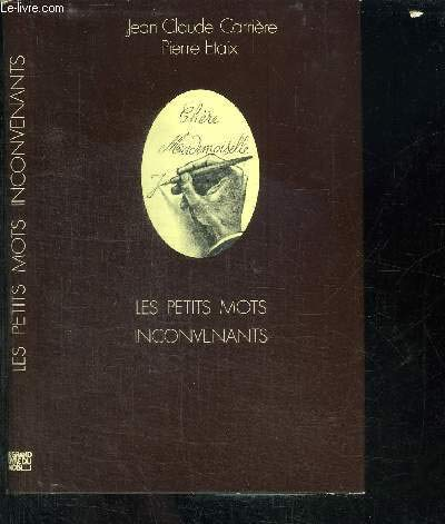 Les petits mots inconvenants [Paperback] [Jan 01,: Jean-Claude Carrià re