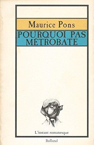 9782715803442: Pourquoi pas Metrobate Suivi de L'Histoire de Metrobate (L'Instant romanesque)
