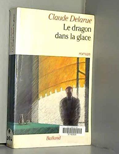 ca760293b1c Le dragon dans la glace  Roman (French  Claude Delarue