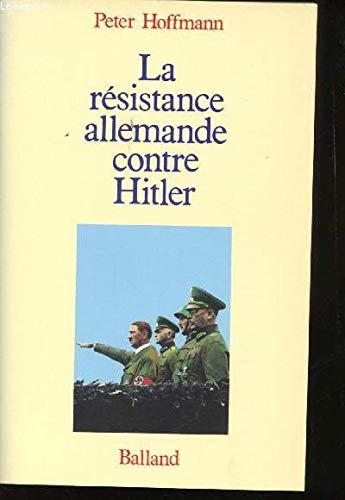 La Résistance allemande contre Hitler (9782715804630) by Peter Hoffmann