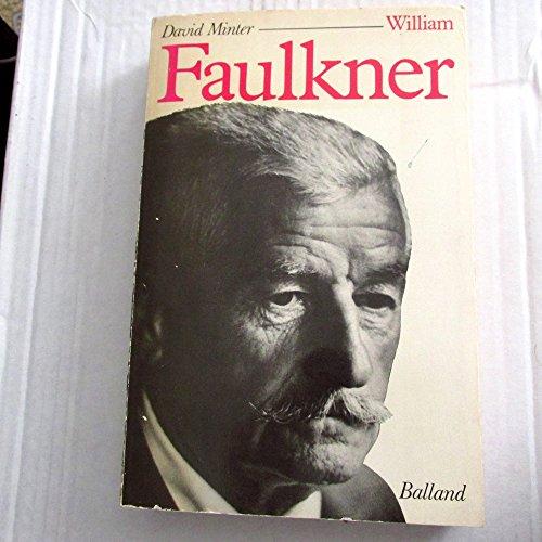 9782715804708: William Faulkner, sa vie et son oeuvre