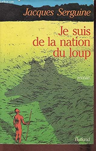 9782715805385: Je suis de la nation du loup: Roman (French Edition)