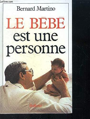 Le bebe est une personne: Martino Bernard