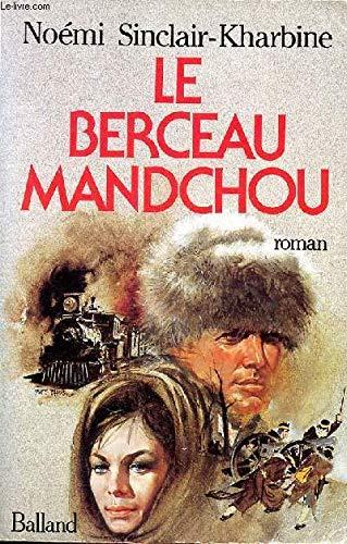 Le berceau mandchou: Roman (French Edition): Sinclair-Kharbine, Noemi