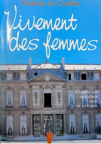 Vivement des femmes: Violaine de Cordon (French Edition): Cordon, Violaine de
