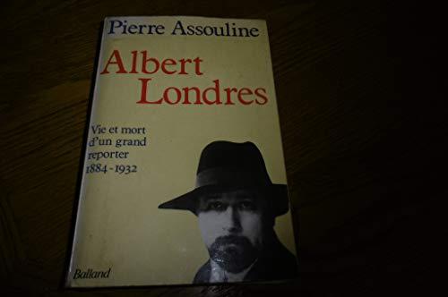 9782715807266: Albert Londres : Vie et mort d'un grand reporter, 1884-1932