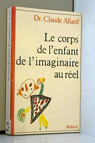 9782715807631: Le corps de l'enfant de l'imaginaire au reel (French Edition)