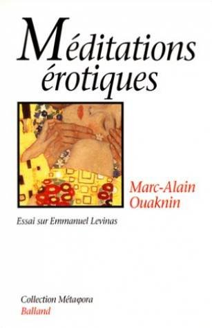 Meditations erotiques: Essai sur Emmanuel Levinas (Collection Meta[ph]ora) (French Edition) (2715809549) by Ouaknin, Marc-Alain